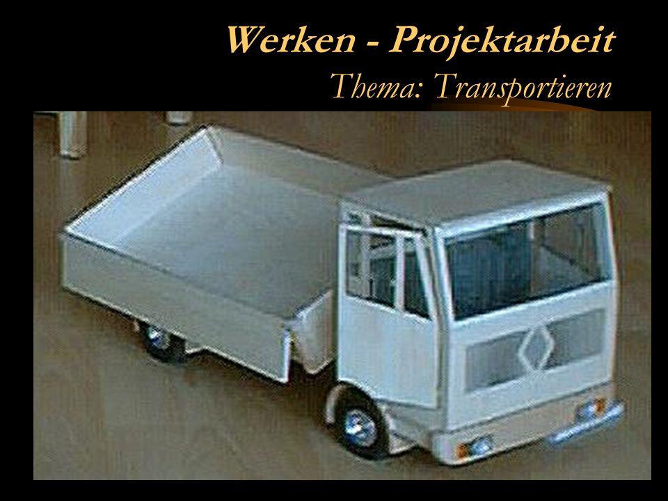 Werken - Projektarbeit Thema: Transportieren