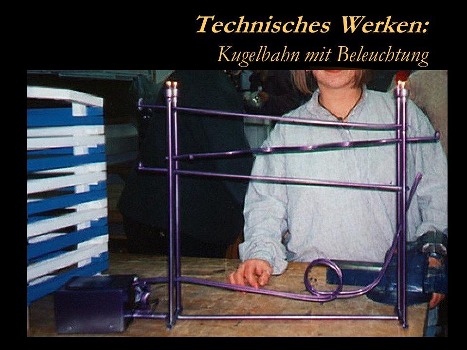 Technisches Werken: Kugelbahn mit Beleuchtung