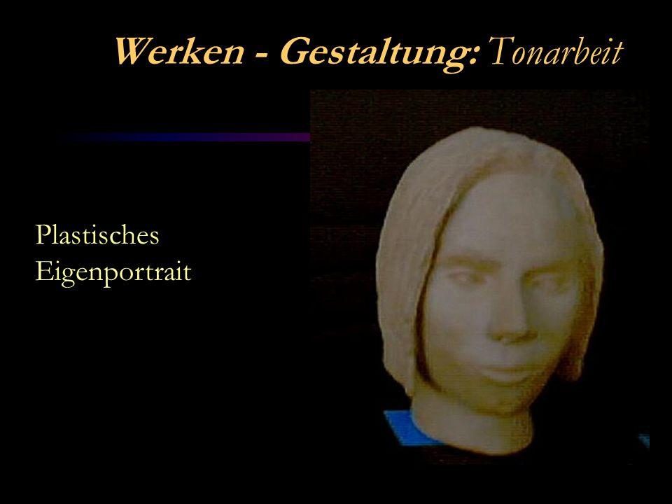 Werken - Gestaltung: Tonarbeit Plastisches Eigenportrait