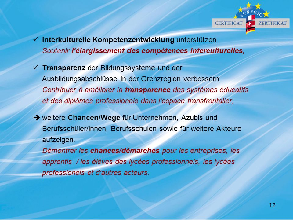 12 interkulturelle Kompetenzentwicklung unterstützen Soutenir l'élargissement des compétences interculturelles, Transparenz der Bildungssysteme und de