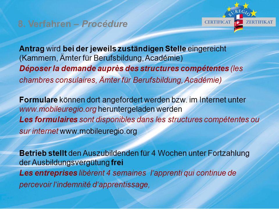 Antrag wird bei der jeweils zuständigen Stelle eingereicht (Kammern, Ämter für Berufsbildung, Académie) Déposer la demande auprès des structures compé