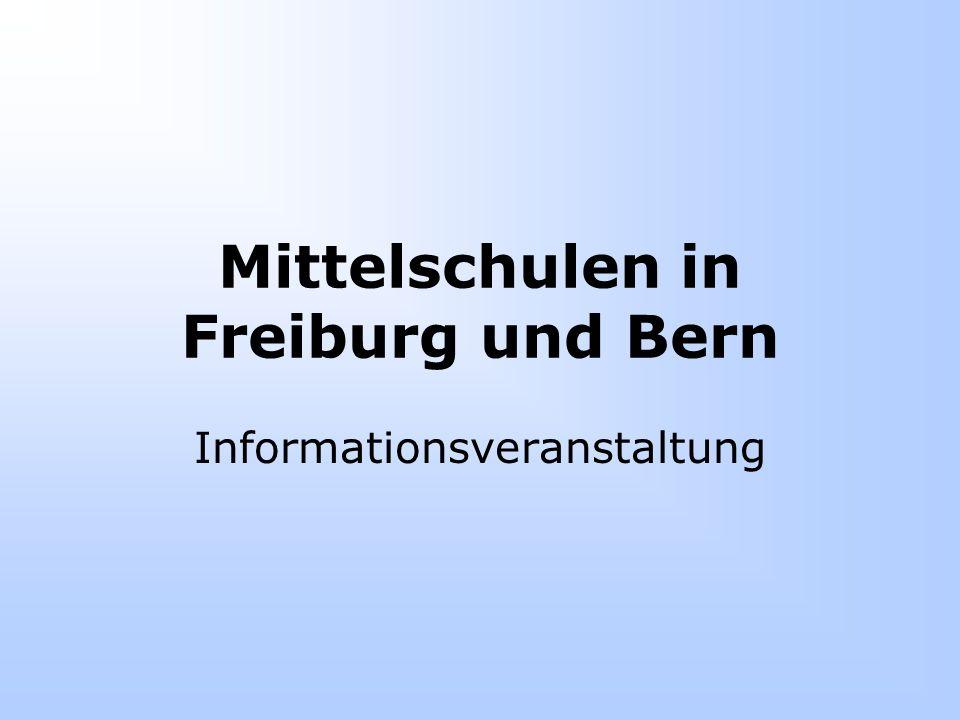 Mittelschulen in Freiburg und Bern Informationsveranstaltung