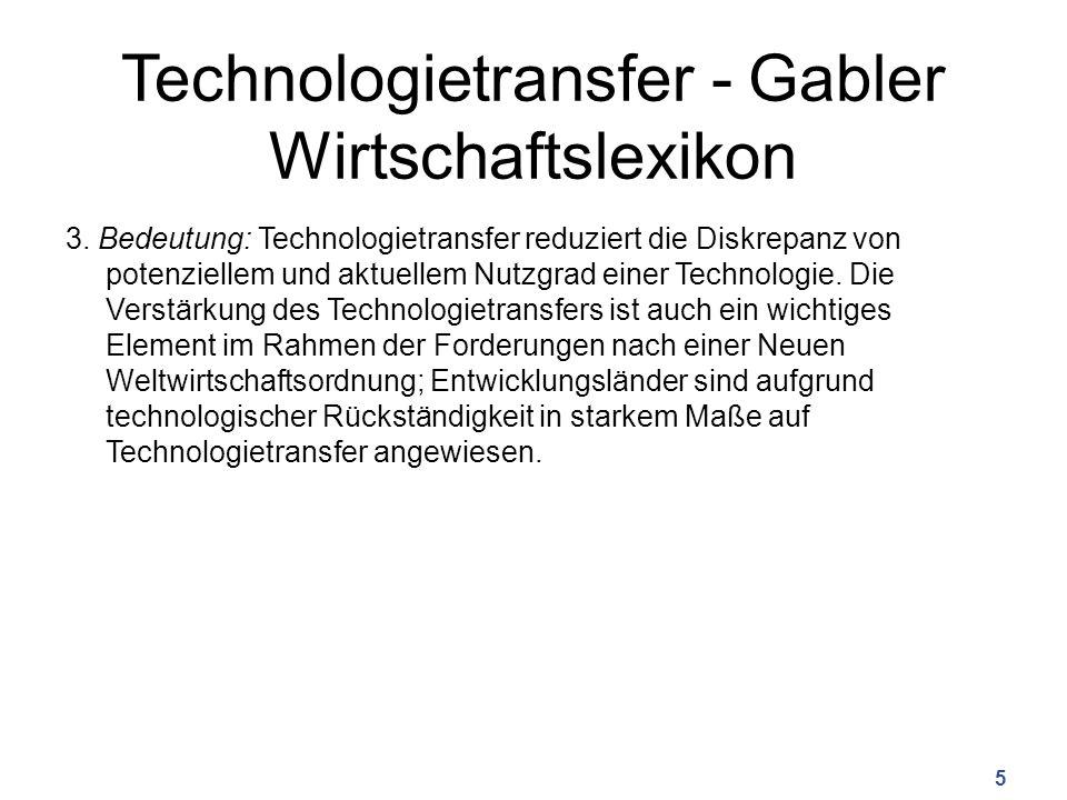 Technologietransfer - Gabler Wirtschaftslexikon 3. Bedeutung: Technologietransfer reduziert die Diskrepanz von potenziellem und aktuellem Nutzgrad ein