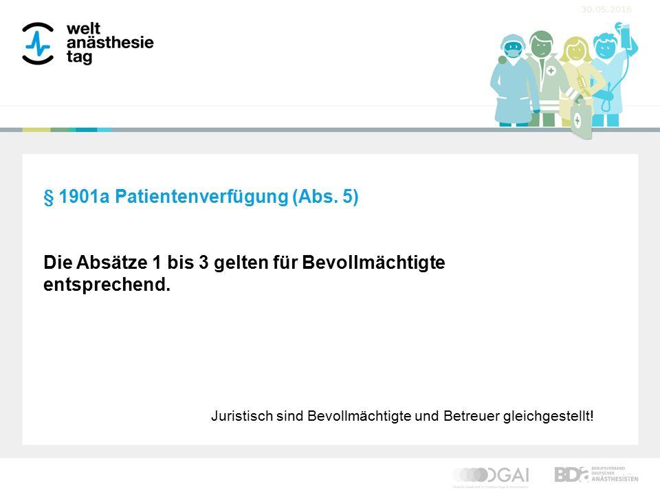 30.05.2016 17 § 1901a Patientenverfügung (Abs.
