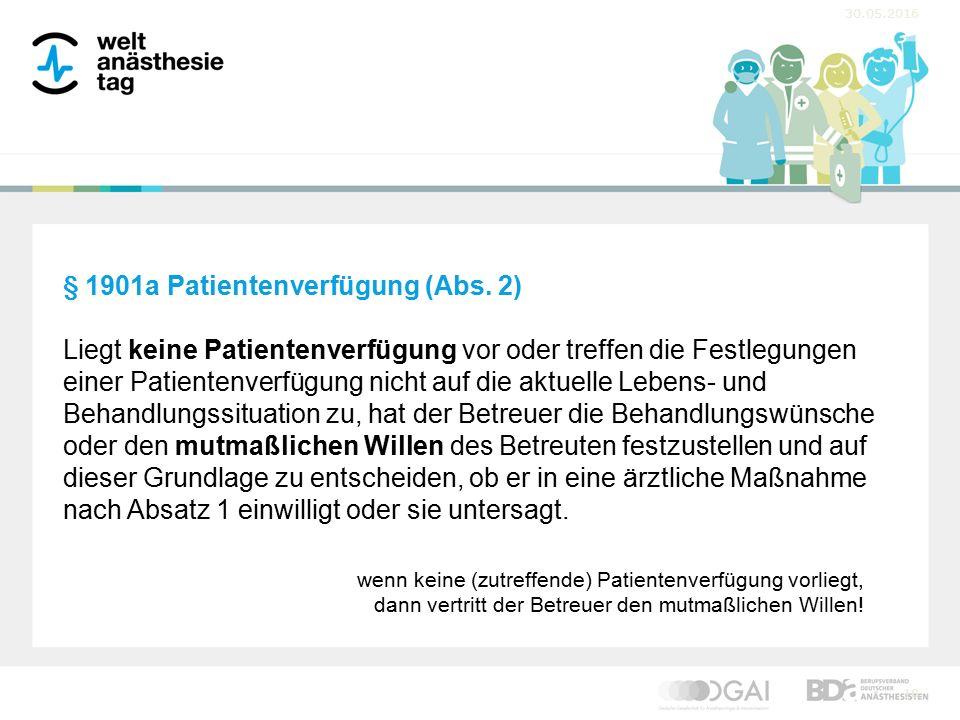 30.05.2016 18 § 1901a Patientenverfügung (Abs.