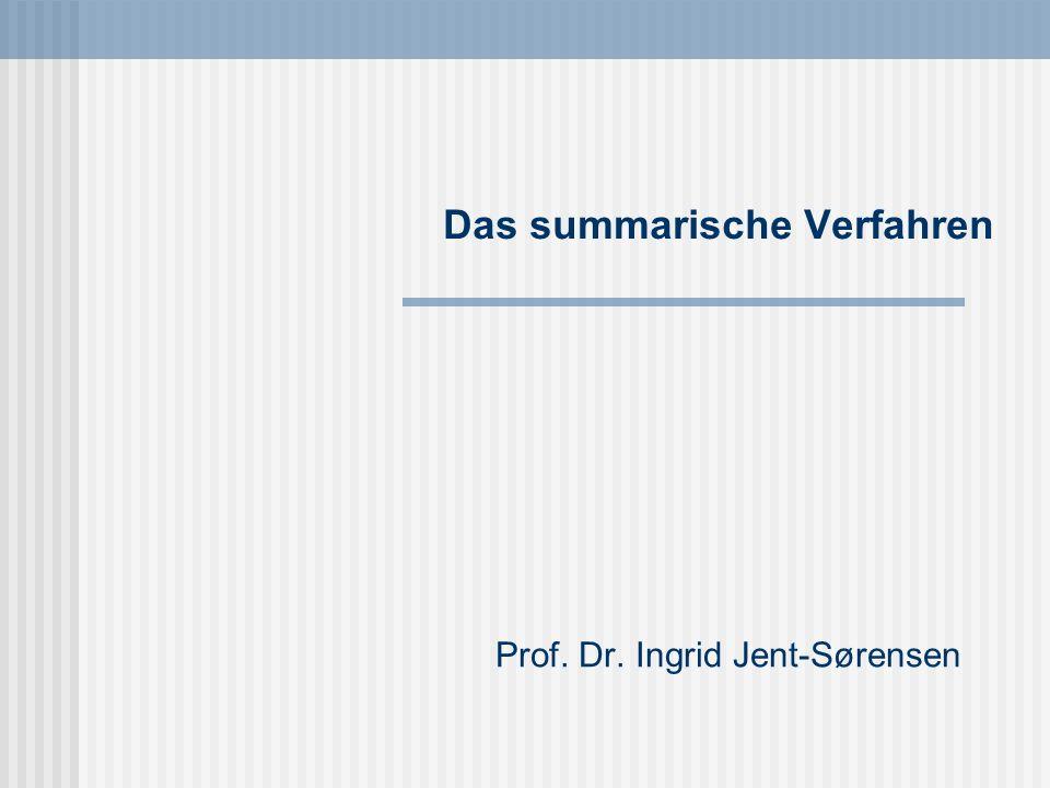 Das summarische Verfahren Prof. Dr. Ingrid Jent-Sørensen