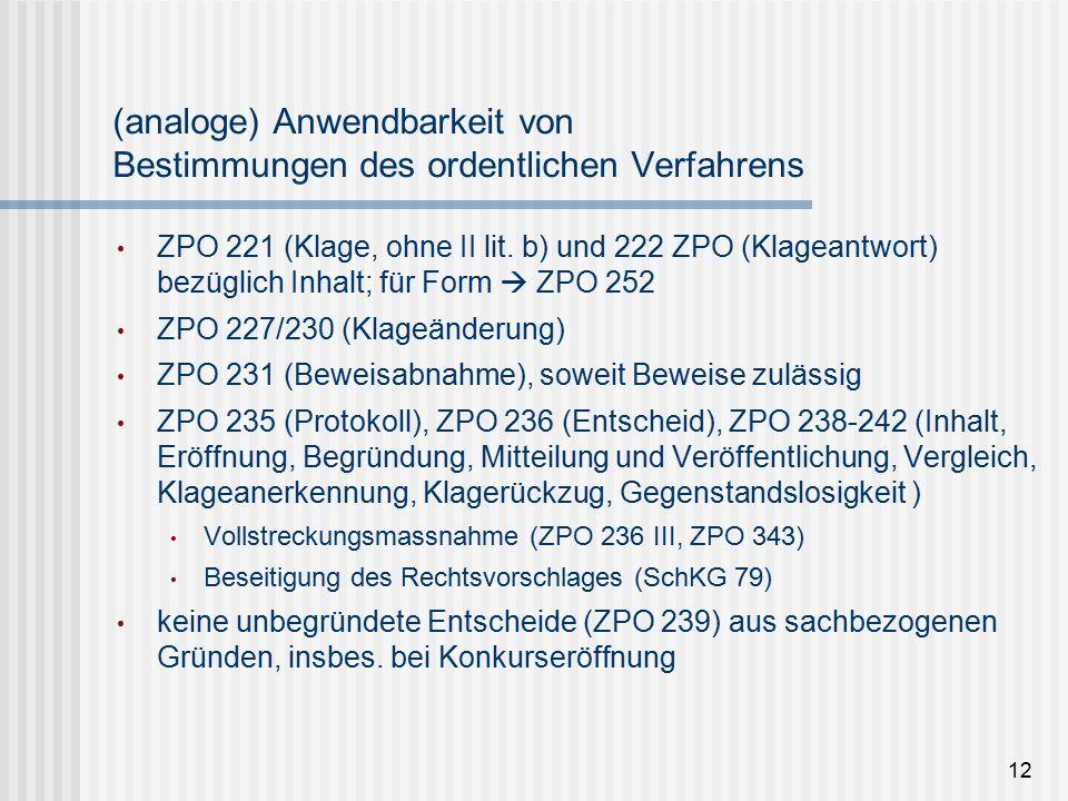 12 (analoge) Anwendbarkeit von Bestimmungen des ordentlichen Verfahrens ZPO 221 (Klage, ohne II lit.