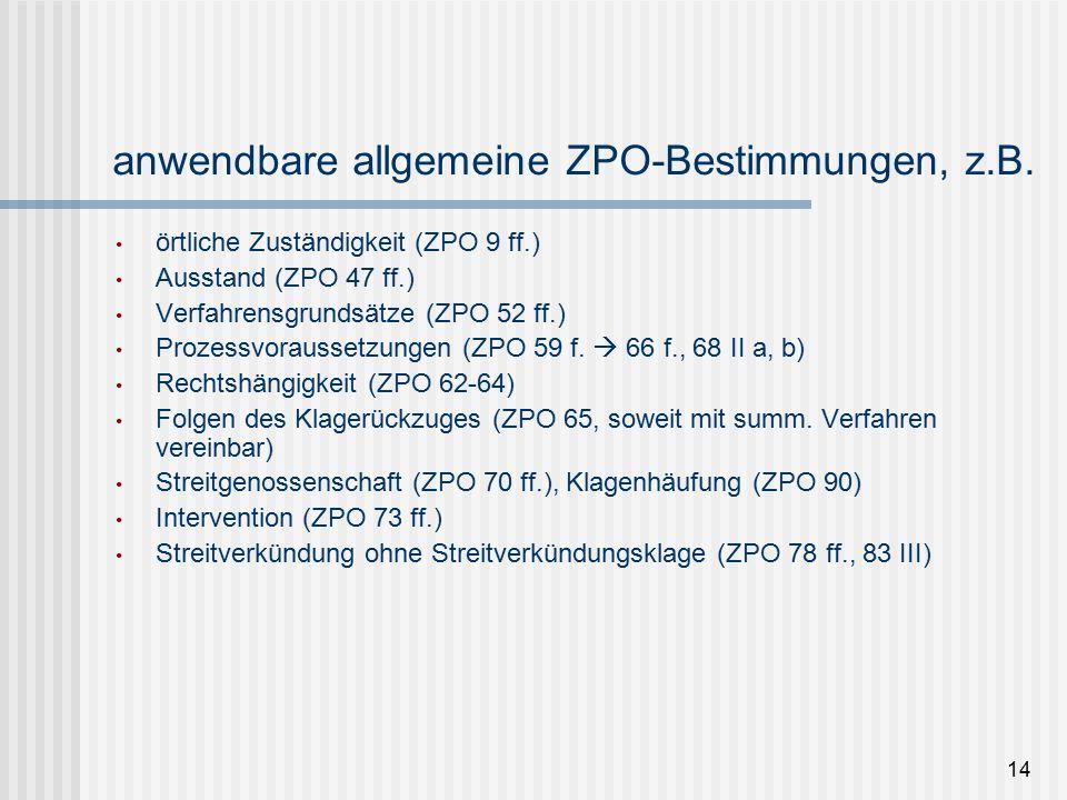 14 anwendbare allgemeine ZPO-Bestimmungen, z.B.