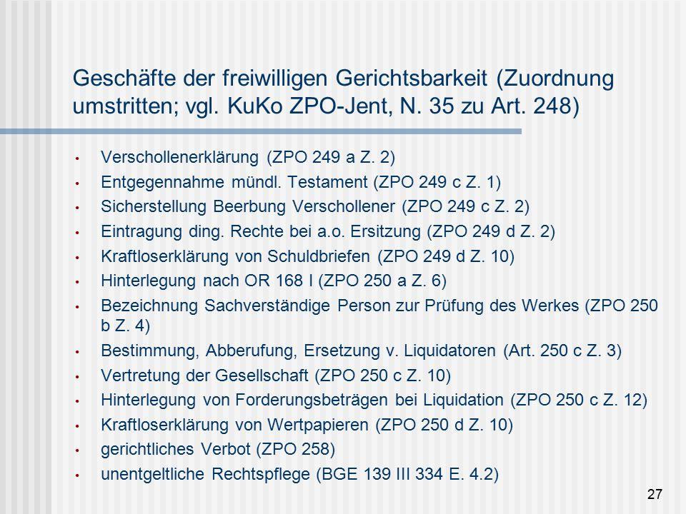 Geschäfte der freiwilligen Gerichtsbarkeit (Zuordnung umstritten; vgl.