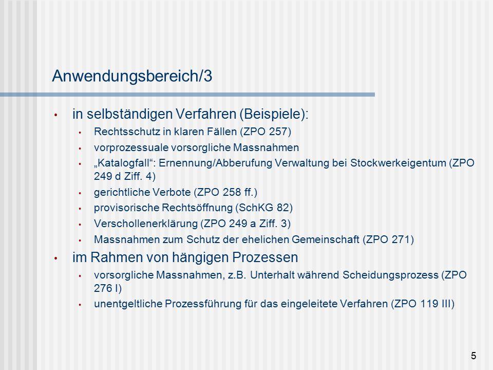 26 Freiwillige Gerichtsbarkeit (Verfahren auf einseitige Vorbringen) Ausgangspunkt: Geltung der Untersuchungsmaxime (ZPO 255 b) Grund: Ausgleich für fehlende, nicht anzuhörende oder zu zahlreiche Gegenpartei bzw.