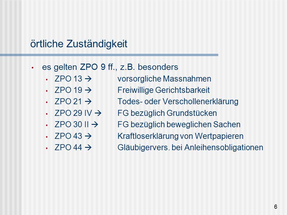 6 örtliche Zuständigkeit es gelten ZPO 9 ff., z.B.