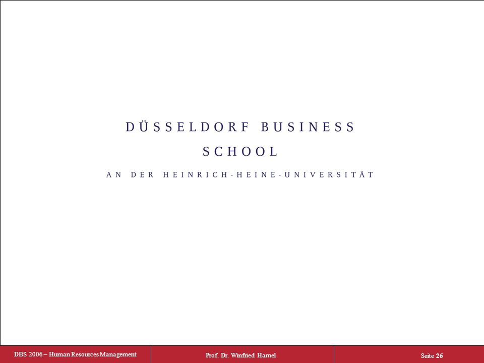 Prof. Dr. Winfried Hamel DBS 2006 – Human Resources Management Seite 26 one step further