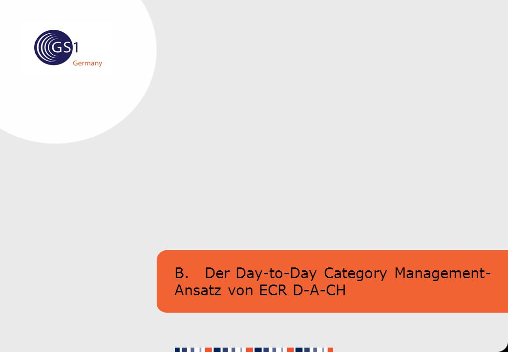 B. Der Day-to-Day Category Management- Ansatz von ECR D-A-CH