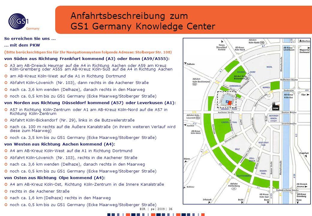 ECR | pe | 2009 | 36 Anfahrtsbeschreibung zum GS1 Germany Knowledge Center So erreichen Sie uns......