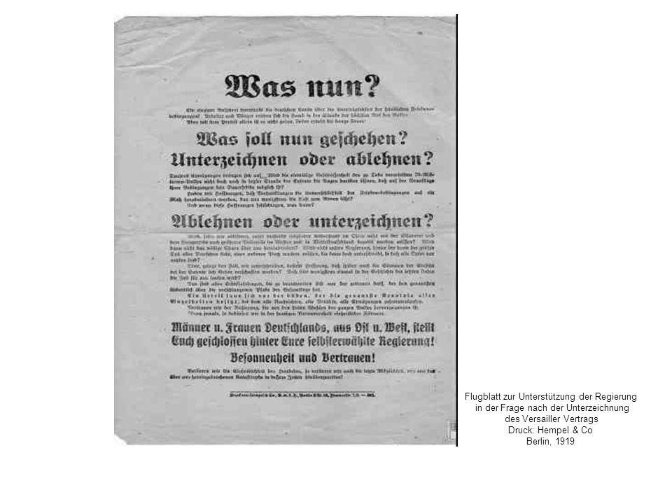 Flugblatt zur Unterstützung der Regierung in der Frage nach der Unterzeichnung des Versailler Vertrags Druck: Hempel & Co Berlin, 1919