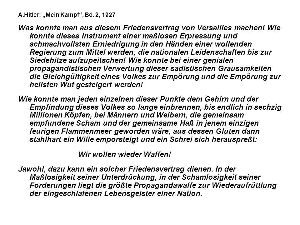 """A.Hitler: """"Mein Kampf"""", Bd. 2, 1927 Was konnte man aus diesem Friedensvertrag von Versailles machen! Wie konnte dieses Instrument einer maßlosen Erpre"""
