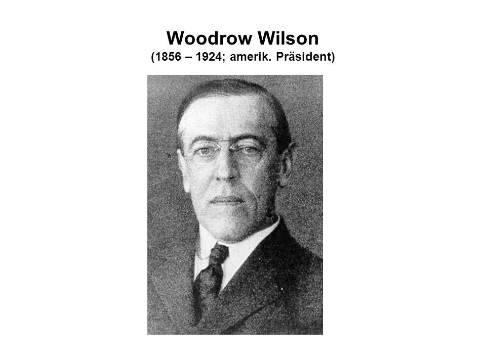 Woodrow Wilson (1856 – 1924; amerik. Präsident)