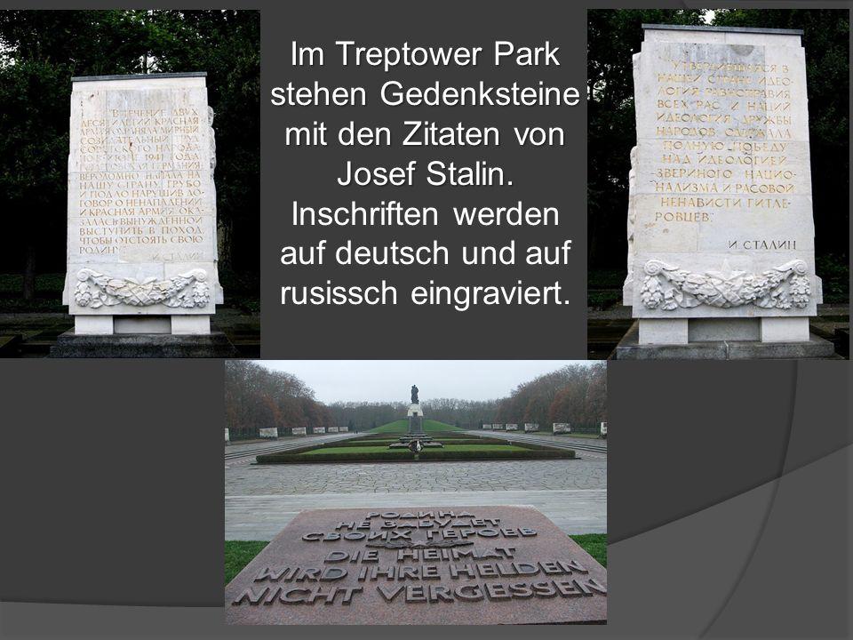Im Treptower Park stehen Gedenksteine mit den Zitaten von Josef Stalin.