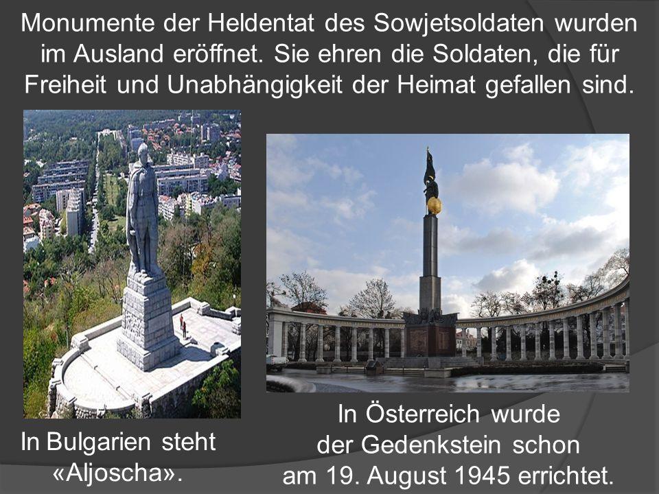 Monumente der Heldentat des Sowjetsoldaten wurden im Ausland eröffnet.