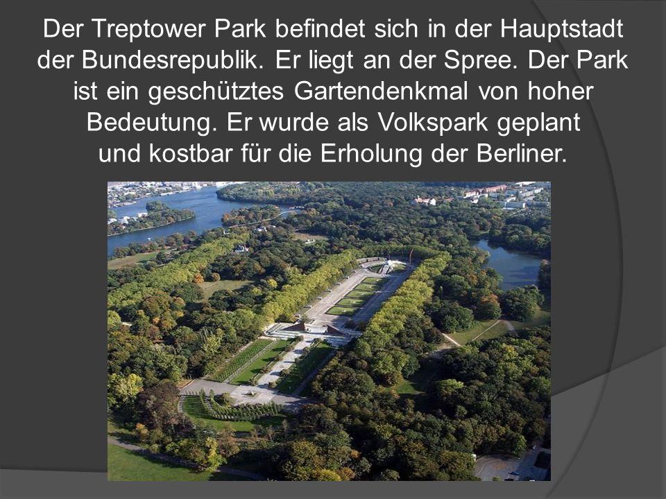 Der Treptower Park befindet sich in der Hauptstadt der Bundesrepublik.