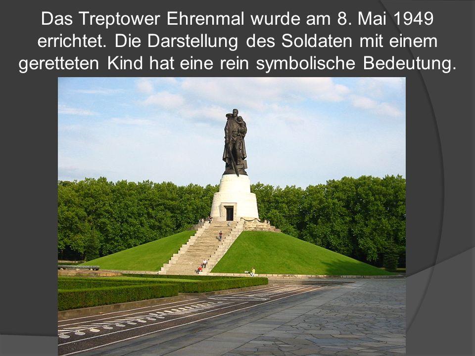 Das Treptower Ehrenmal wurde am 8. Mai 1949 errichtet.