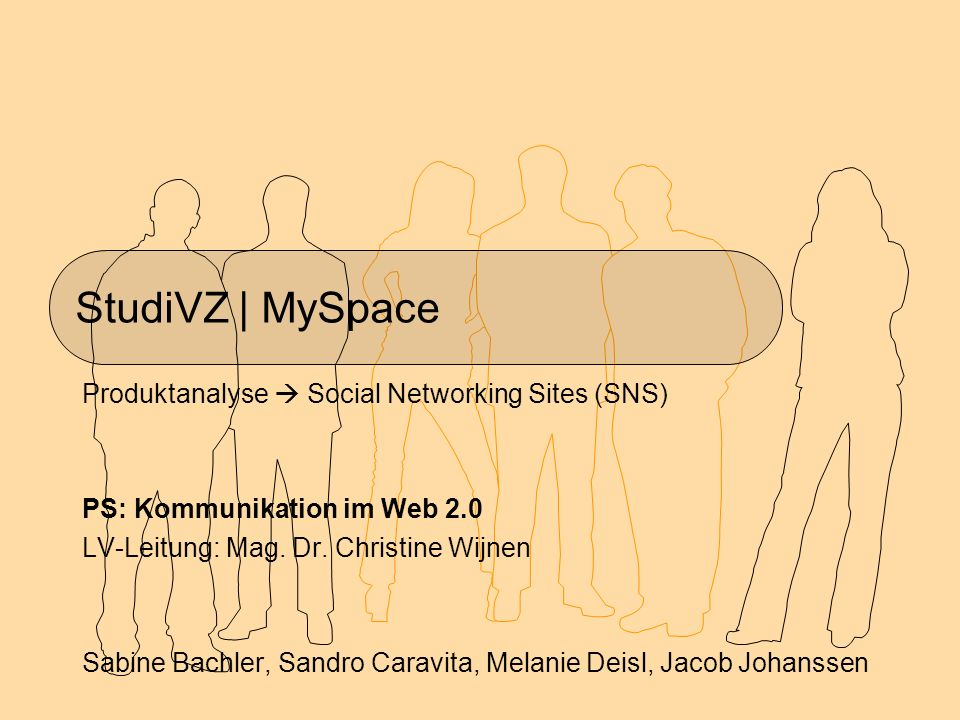 StudiVZ | MySpace Produktanalyse  Social Networking Sites (SNS) PS: Kommunikation im Web 2.0 LV-Leitung: Mag.