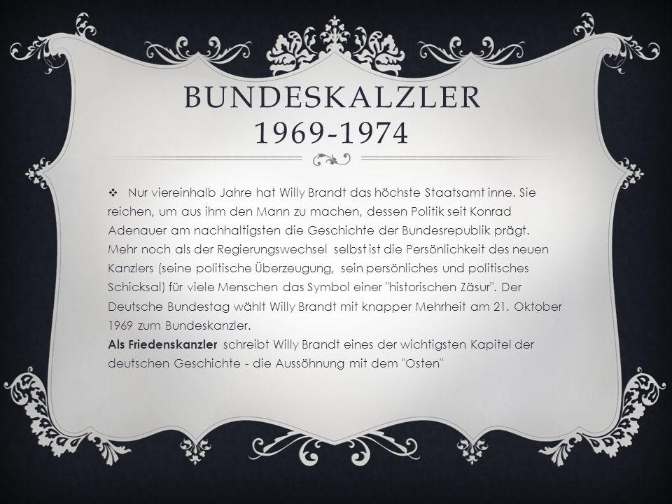 BUNDESKALZLER 1969-1974  Nur viereinhalb Jahre hat Willy Brandt das höchste Staatsamt inne.