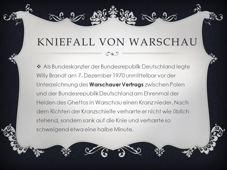 KNIEFALL VON WARSCHAU  Als Bundeskanzler der Bundesrepublik Deutschland legte Willy Brandt am 7.