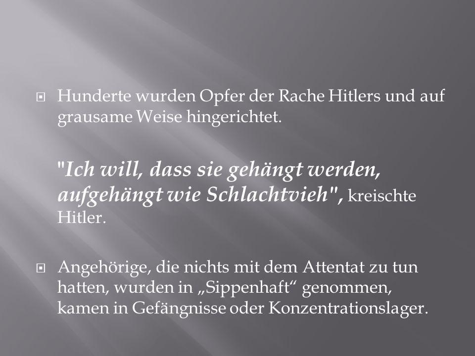  Hunderte wurden Opfer der Rache Hitlers und auf grausame Weise hingerichtet.