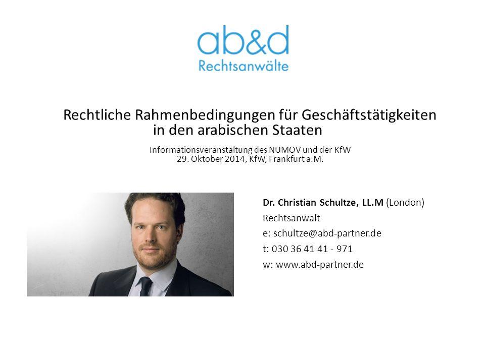 Dr. Christian Schultze, LL.M (London) Rechtsanwalt e: schultze@abd-partner.de t: 030 36 41 41 - 971 w: www.abd-partner.de Rechtliche Rahmenbedingungen