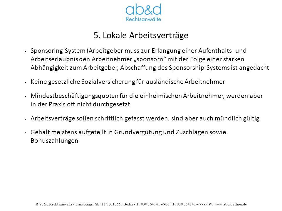 © ab&d Rechtsanwälte Flensburger Str. 11/13, 10557 Berlin T: 030 364141 – 900 F: 030 364141 – 999 W: www.abd-partner.de 5. Lokale Arbeitsverträge Spon
