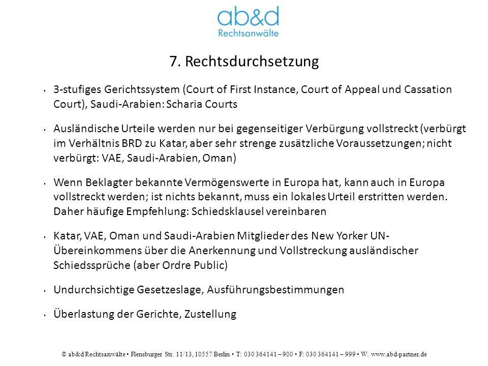 © ab&d Rechtsanwälte Flensburger Str. 11/13, 10557 Berlin T: 030 364141 – 900 F: 030 364141 – 999 W: www.abd-partner.de 7. Rechtsdurchsetzung 3-stufig
