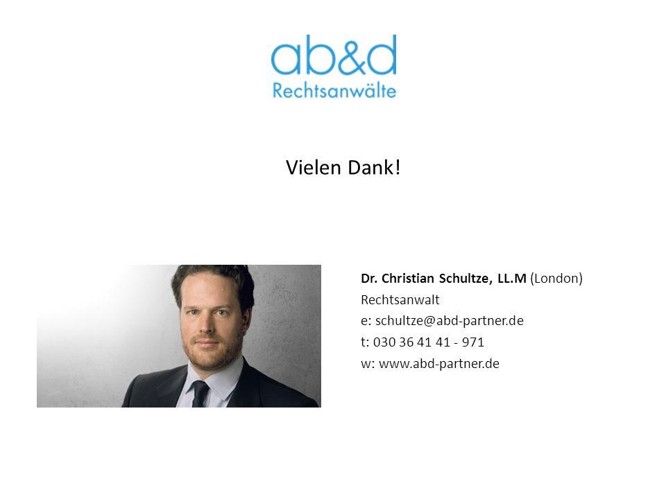 Dr. Christian Schultze, LL.M (London) Rechtsanwalt e: schultze@abd-partner.de t: 030 36 41 41 - 971 w: www.abd-partner.de Vielen Dank!