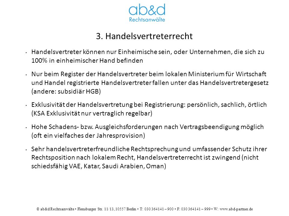 © ab&d Rechtsanwälte Flensburger Str. 11/13, 10557 Berlin T: 030 364141 – 900 F: 030 364141 – 999 W: www.abd-partner.de 3. Handelsvertreterrecht Hande