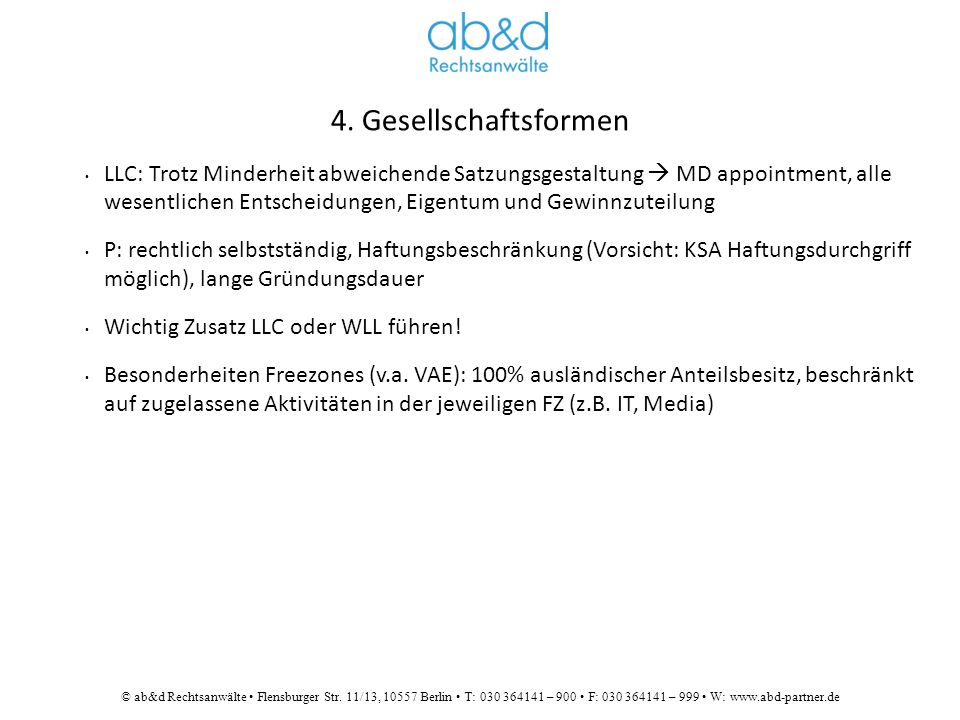 © ab&d Rechtsanwälte Flensburger Str. 11/13, 10557 Berlin T: 030 364141 – 900 F: 030 364141 – 999 W: www.abd-partner.de 4. Gesellschaftsformen LLC: Tr