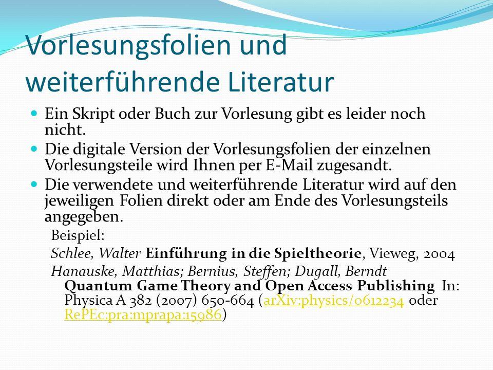 Vorlesungsfolien und weiterführende Literatur Ein Skript oder Buch zur Vorlesung gibt es leider noch nicht. Die digitale Version der Vorlesungsfolien