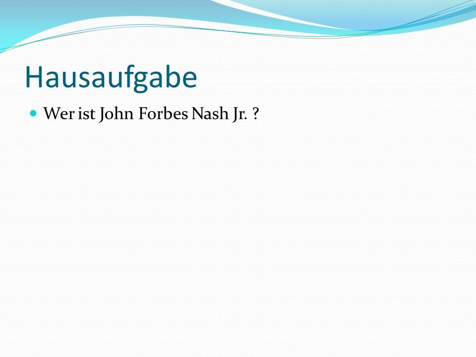 Hausaufgabe Wer ist John Forbes Nash Jr. ?
