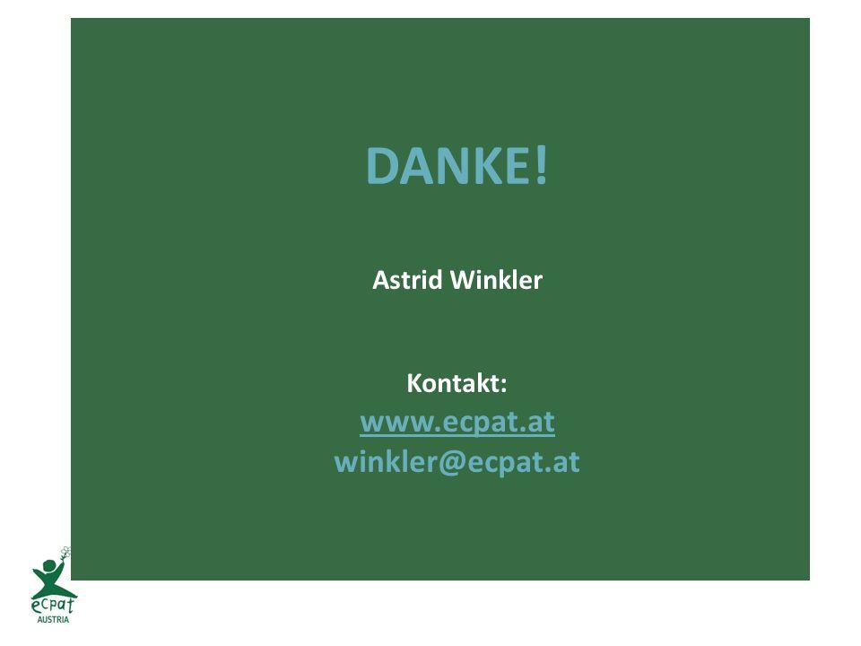 DANKE! Astrid Winkler Kontakt: www.ecpat.at winkler@ecpat.at www.ecpat.at