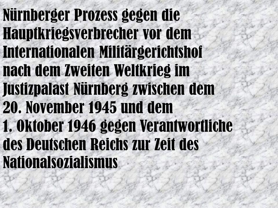 Nürnberger Prozess gegen die Hauptkriegsverbrecher vor dem Internationalen Militärgerichtshof nach dem Zweiten Weltkrieg im Justizpalast Nürnberg zwischen dem 20.