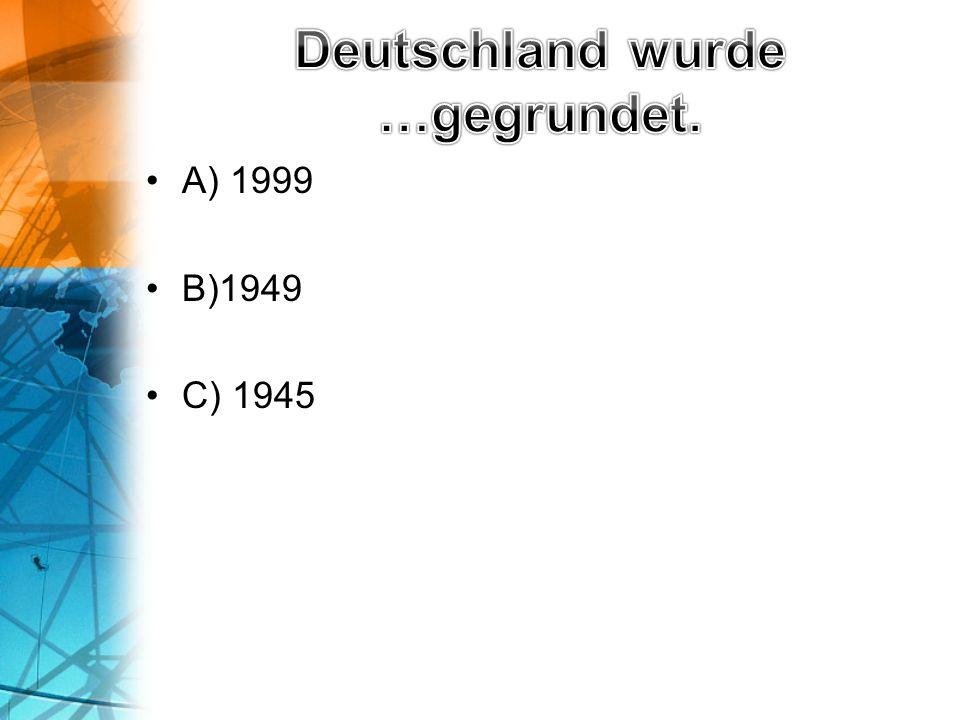 A) 1999 B)1949 C) 1945