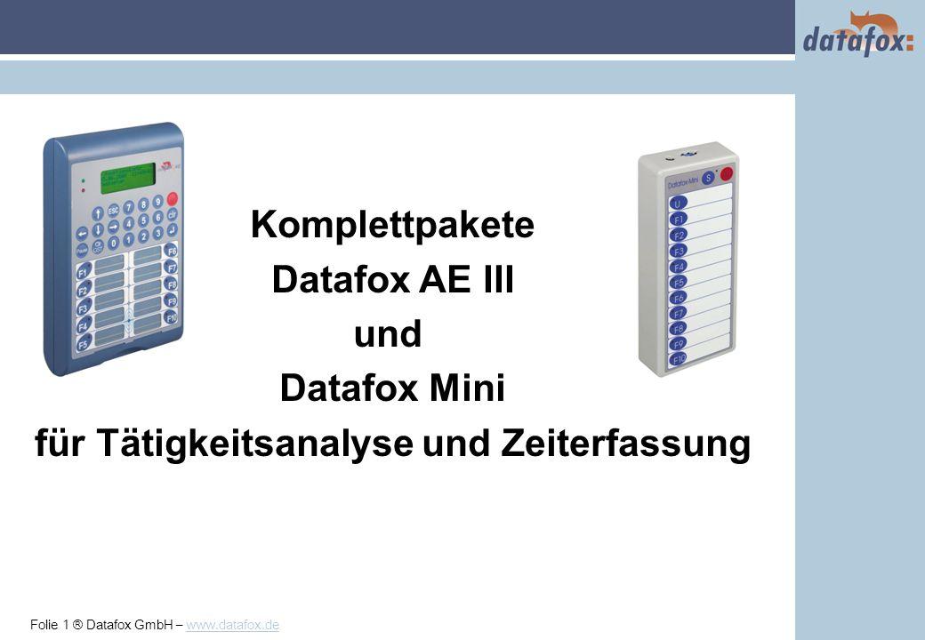 Folie 1 ® Datafox GmbH – www.datafox.de Titel Komplettpakete Datafox AE III und Datafox Mini für Tätigkeitsanalyse und Zeiterfassung