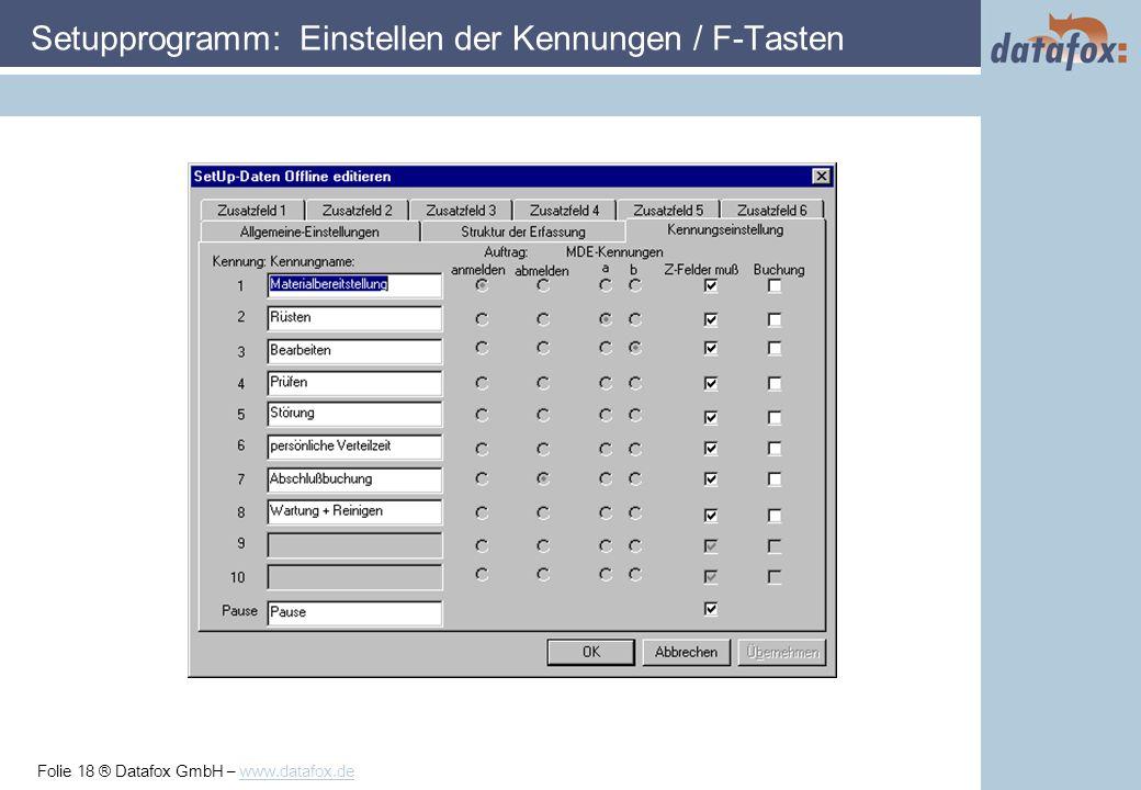 Folie 18 ® Datafox GmbH – www.datafox.de Setupprogramm: Einstellen der Kennungen / F-Tasten