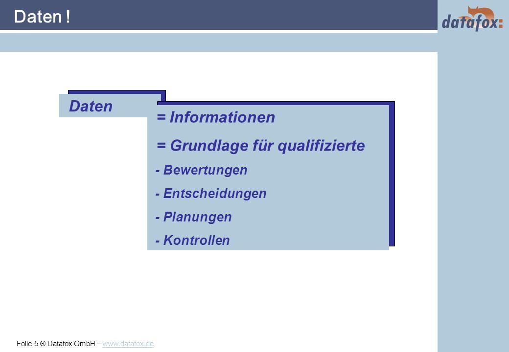 Folie 6 ® Datafox GmbH – www.datafox.de Problematik bei Projekten Projekte: Planung, Reorganisation, Schwachstellenanalyse, ermitteln von Einsparungspotentialen, etc erfordert Hoher Aufwand, insbesondere dann, wenn die Daten im betrieblichen Ablauf extra erfasst werden müssen.