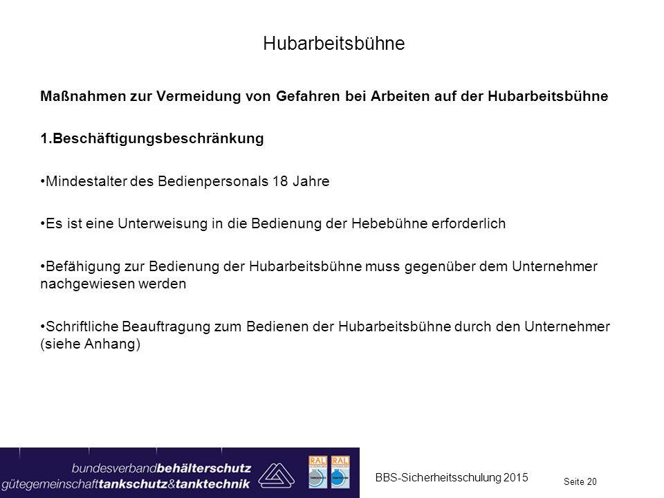 Hubarbeitsbühne Maßnahmen zur Vermeidung von Gefahren bei Arbeiten auf der Hubarbeitsbühne 1.Beschäftigungsbeschränkung Mindestalter des Bedienpersona