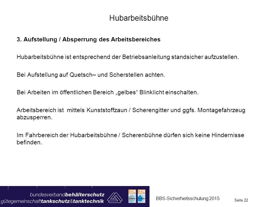 Hubarbeitsbühne 3. Aufstellung / Absperrung des Arbeitsbereiches Hubarbeitsbühne ist entsprechend der Betriebsanleitung standsicher aufzustellen. Bei