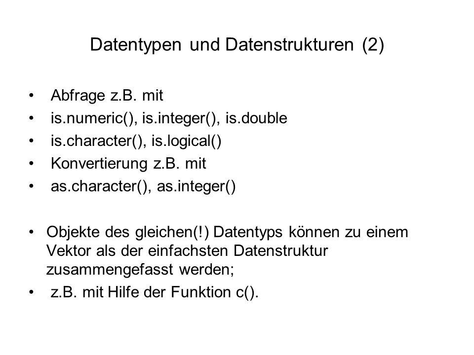 Datentypen und Datenstrukturen (2) Abfrage z.B.