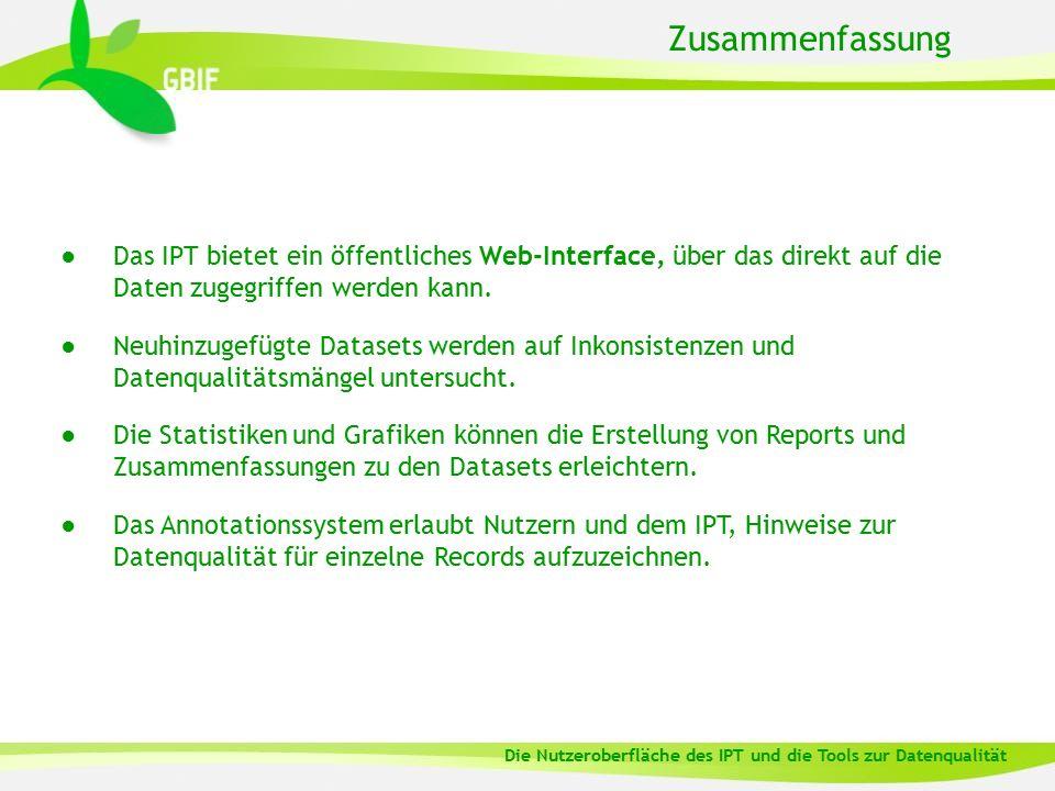 Zusammenfassung ●Das IPT bietet ein öffentliches Web-Interface, über das direkt auf die Daten zugegriffen werden kann. ●Neuhinzugefügte Datasets werde