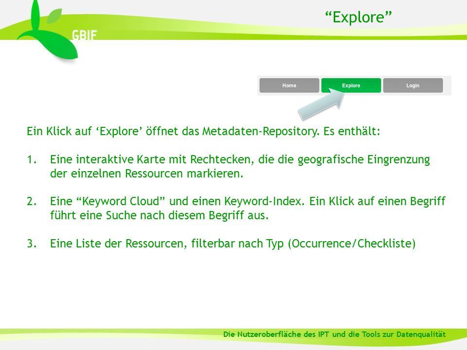 """""""Explore"""" Ein Klick auf 'Explore' öffnet das Metadaten-Repository. Es enthält: 1.Eine interaktive Karte mit Rechtecken, die die geografische Eingrenzu"""
