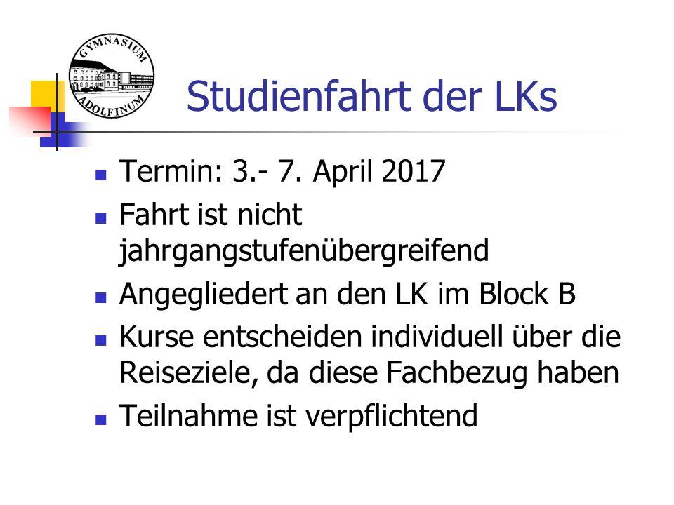 Studienfahrt der LKs Termin: 3.- 7. April 2017 Fahrt ist nicht jahrgangstufenübergreifend Angegliedert an den LK im Block B Kurse entscheiden individu