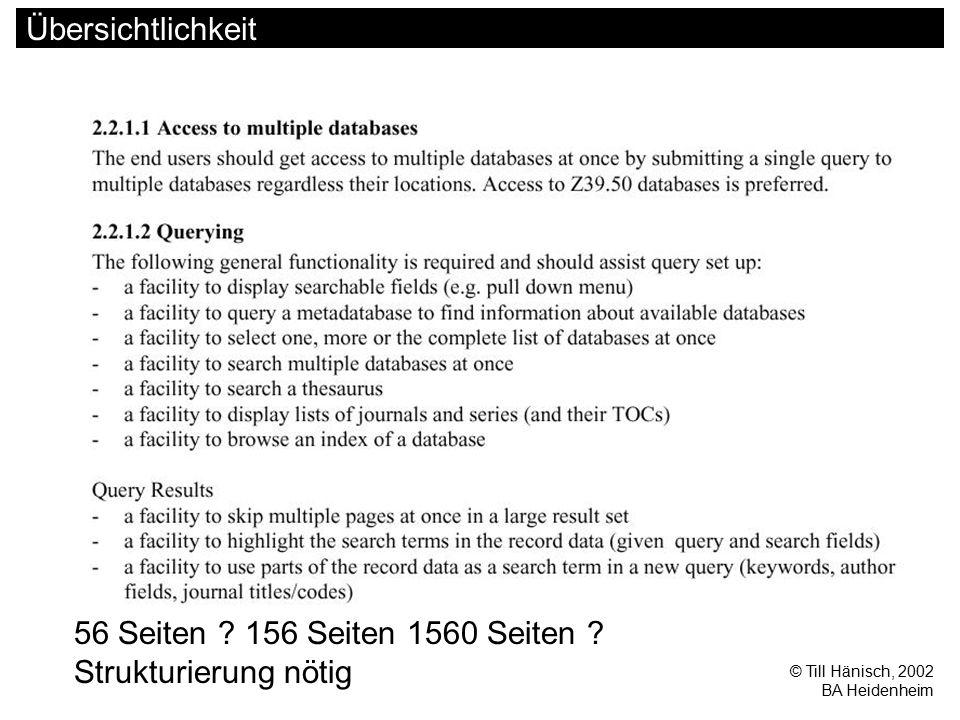 © Till Hänisch, 2002 BA Heidenheim Übersichtlichkeit 56 Seiten ? 156 Seiten 1560 Seiten ? Strukturierung nötig
